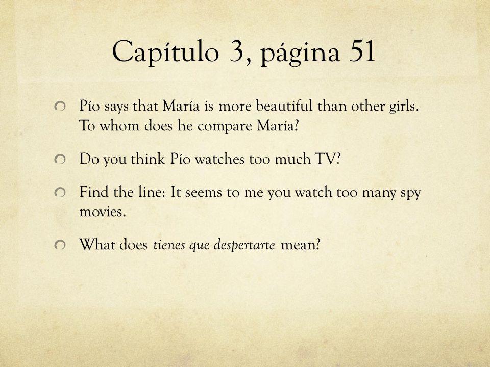 Capítulo 3, página 51-52 What does María think of the piñata and papel picado that Pío created.