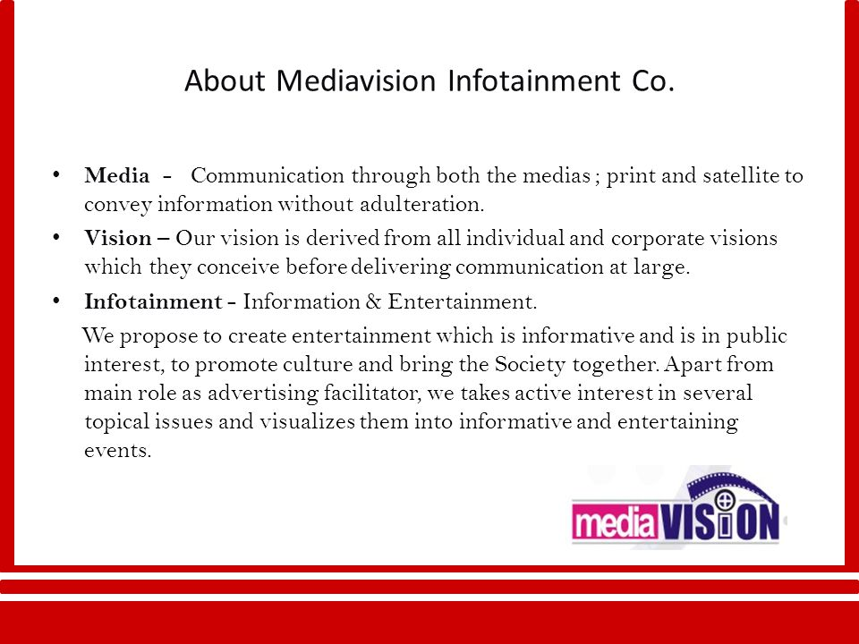 It is an Entertainment and Event Management company which is recognized as a complete Media solution factory.