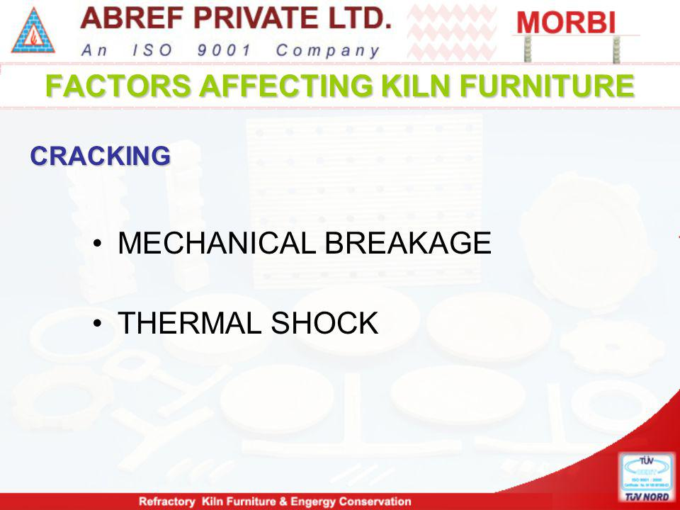MECHANICAL BREAKAGE THERMAL SHOCK FACTORS AFFECTING KILN FURNITURE CRACKING
