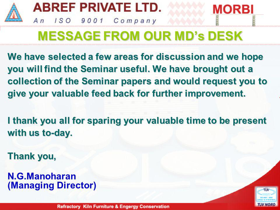 MESSAGE FROM OUR MD's DESK We have selected a few areas for discussion and we hope you will find the Seminar useful. We have brought out a collection