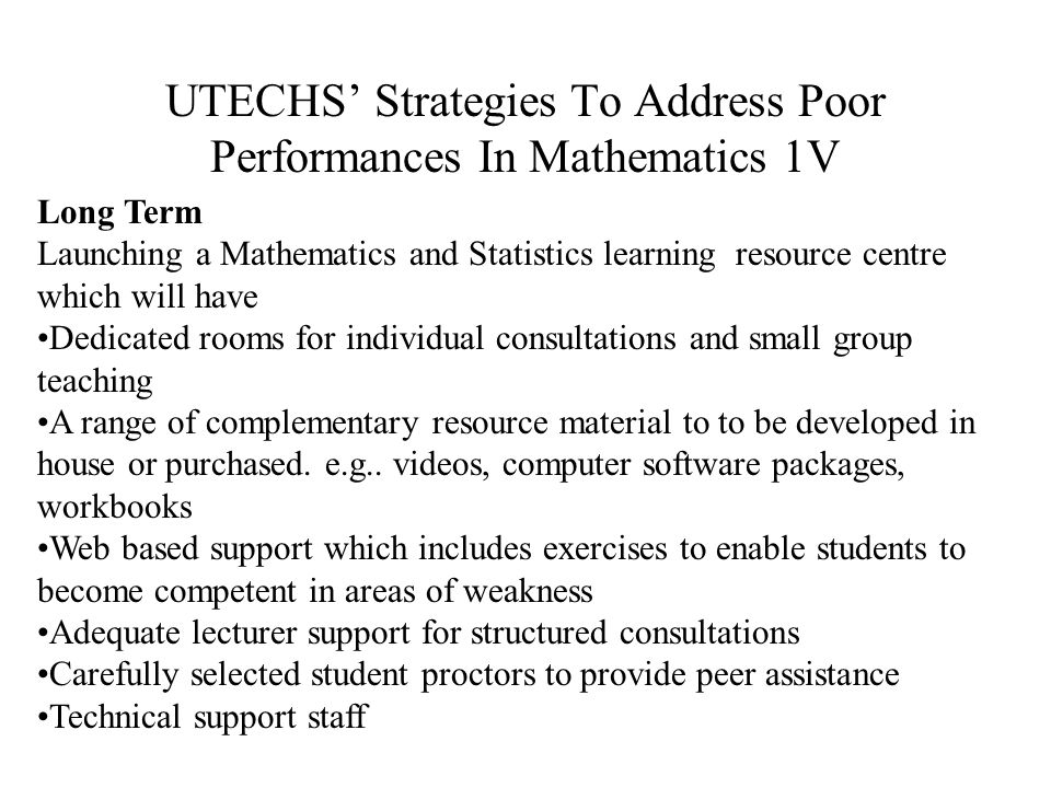 UTECHS' Strategies To Address Poor Performances In Mathematics 111 Long Term Implementing a mobile seminar series with high school mathematics teachers in rural areas.