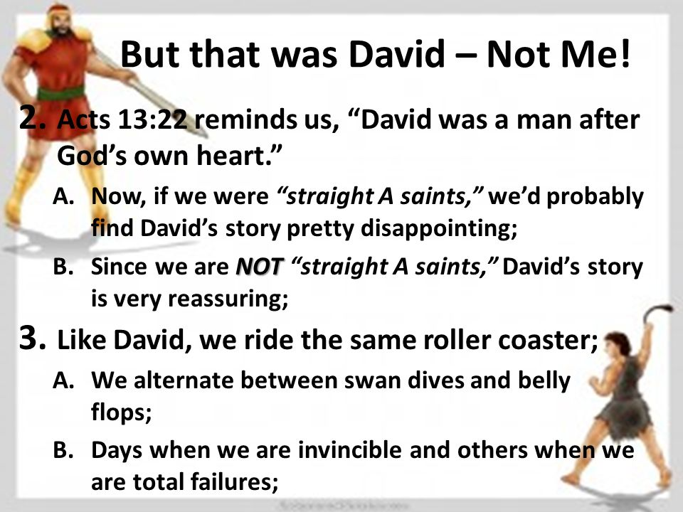 But that was David – Not Me. 2.