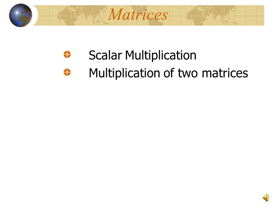 MATRIX MULTIPLICATION Brought to you by Tutorial Services – The Math Center