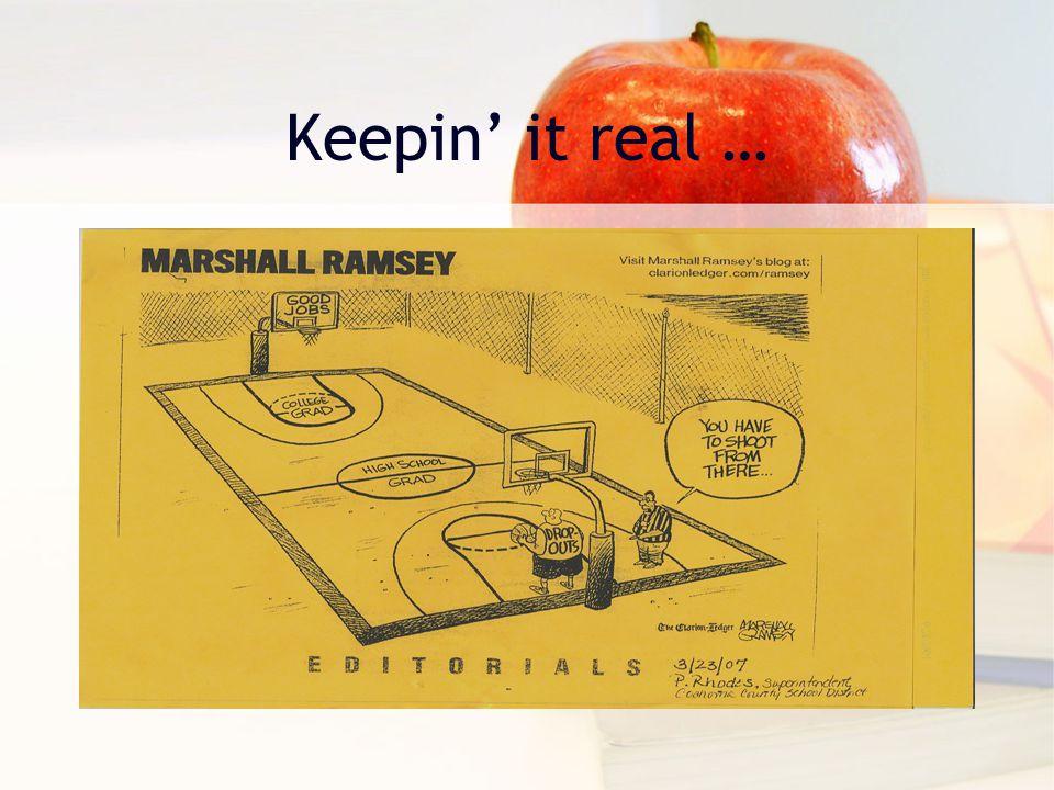 Keepin' it real …