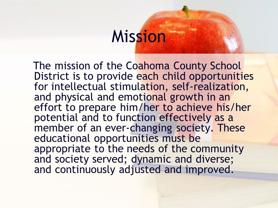Mission The mission of the Coahoma County School District is to provide each child opportunities for intellectual stimulation, self-realization, and p