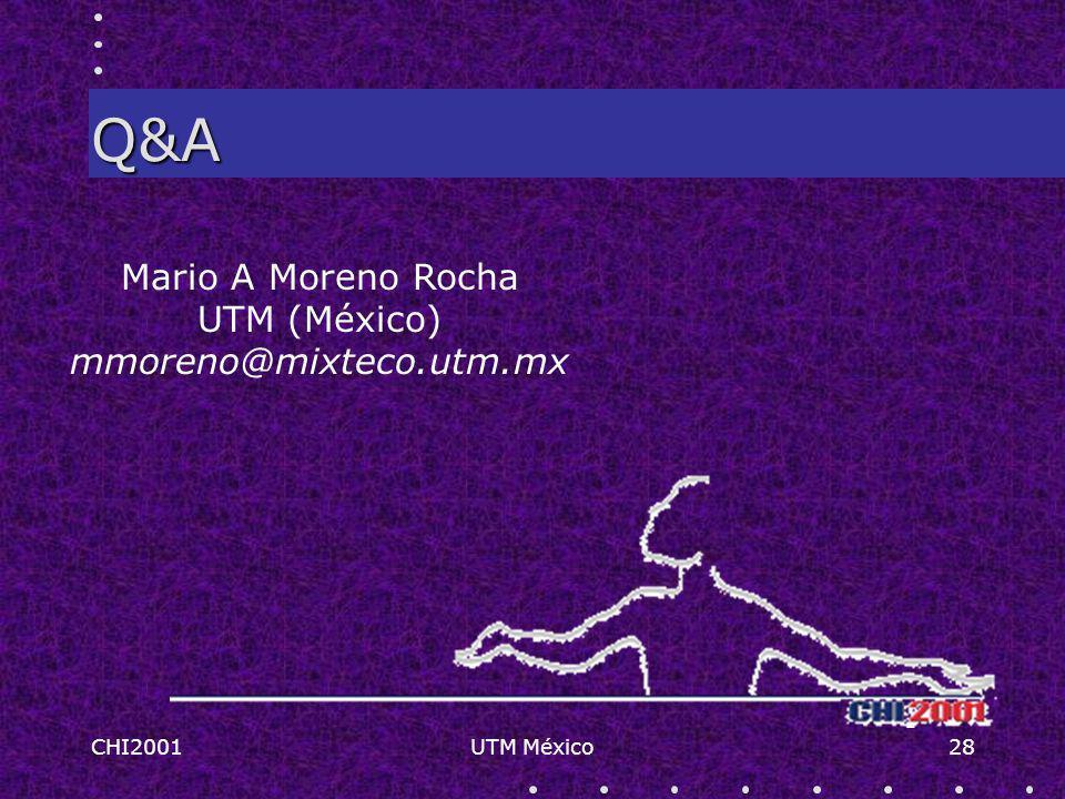 CHI2001UTM México28 Q&A Mario A Moreno Rocha UTM (México) mmoreno@mixteco.utm.mx
