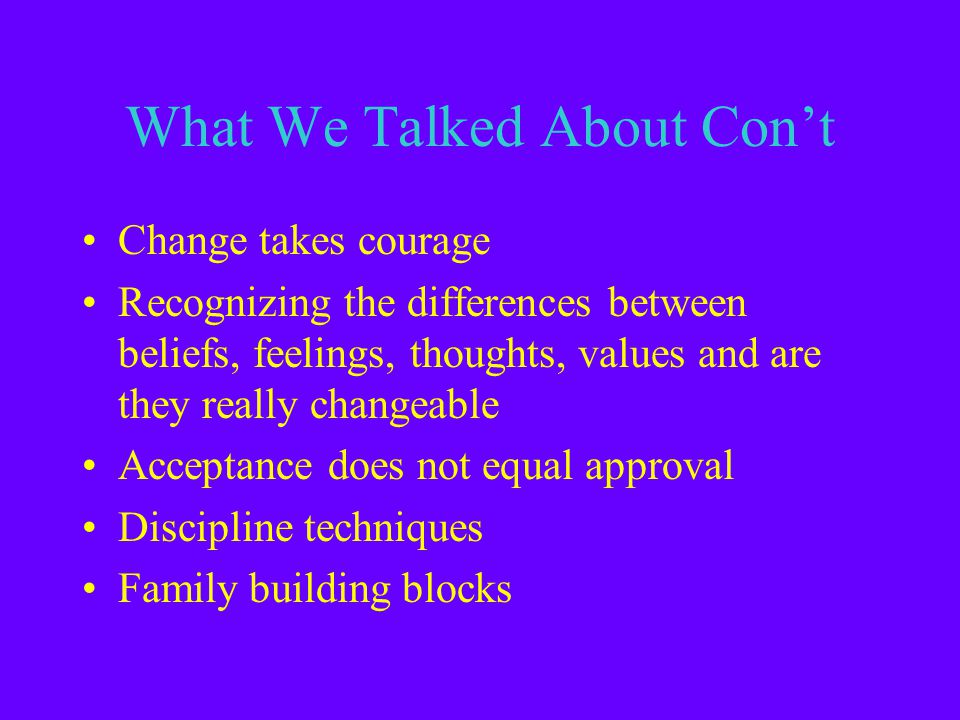What We Talked About No distinct answer for their questions Thoughts, feelings, & emotions A + B=C - how beliefs affect consequences Stress management