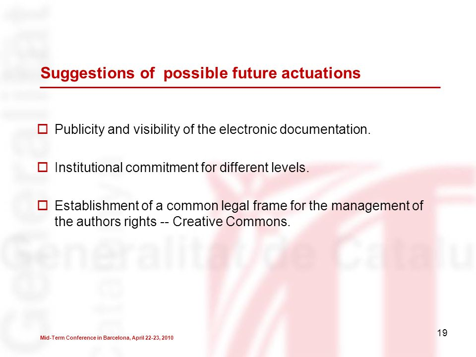 19 Suggestions of possible future actuations  Publicity and visibility of the electronic documentation.