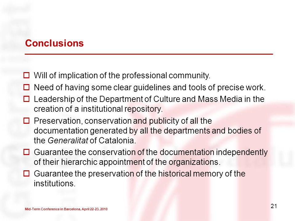 21 Conclusions  Will of implication of the professional community.