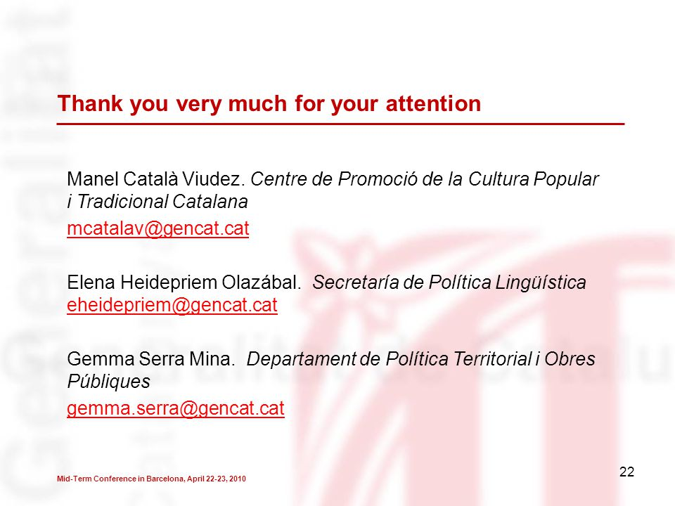 22 Thank you very much for your attention Manel Català Viudez.