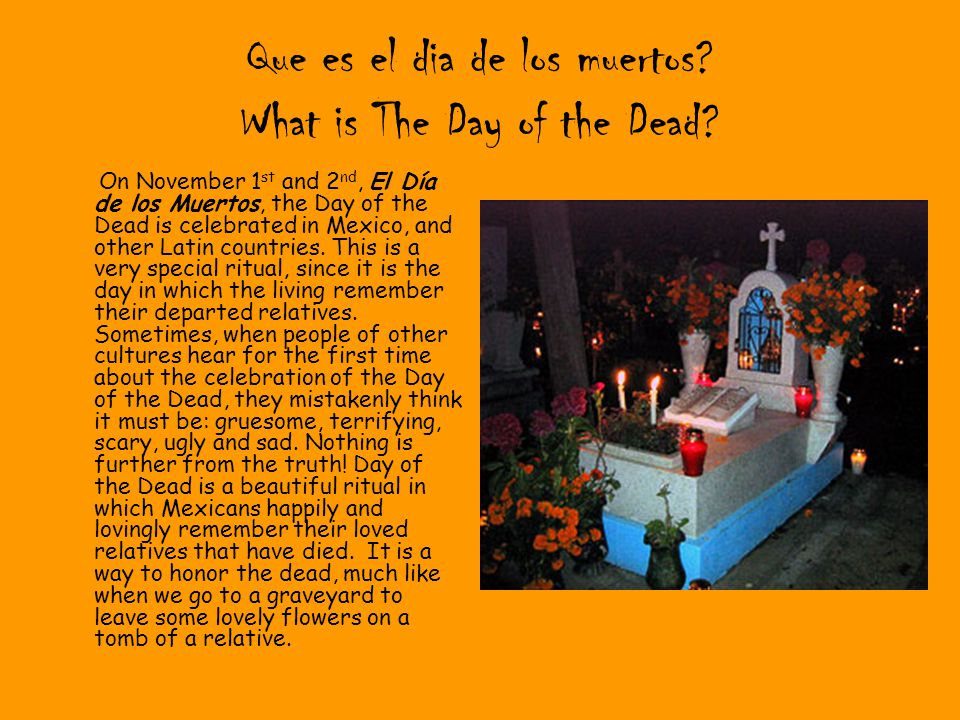 Que es el dia de los muertos. What is The Day of the Dead.
