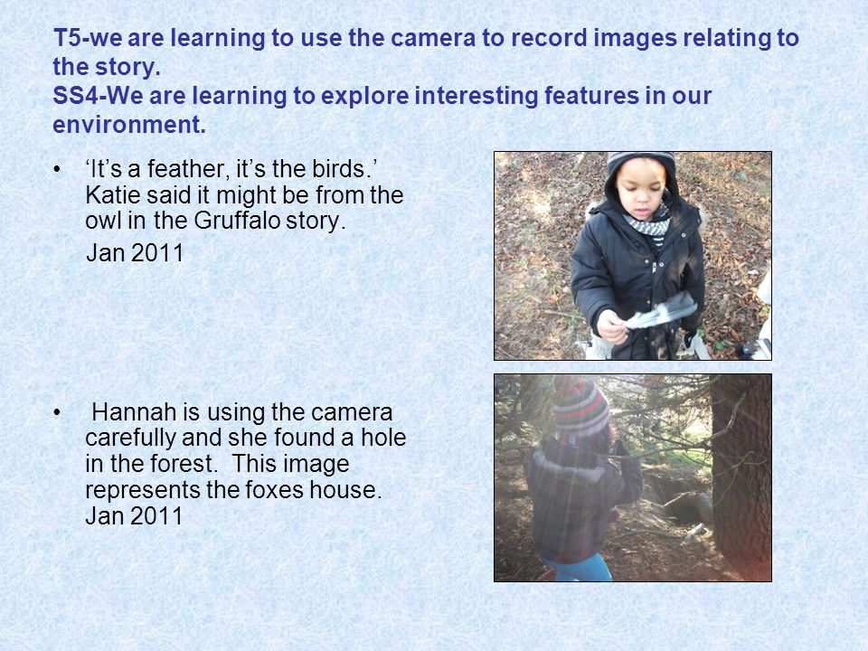 T5-we are learning to use the camera to record images relating to the story.