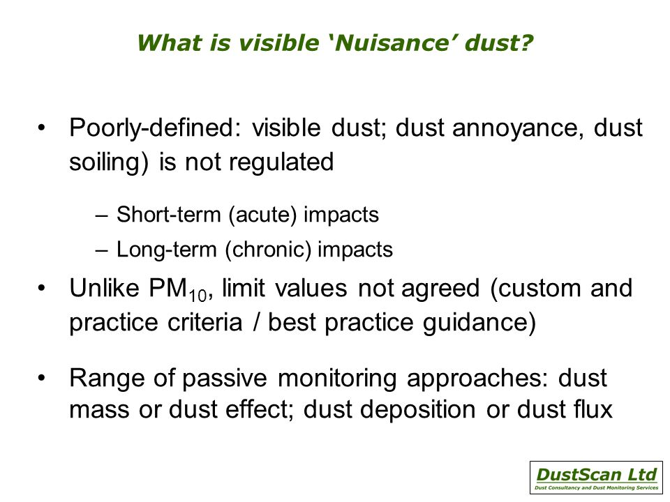 What is visible 'Nuisance' dust.