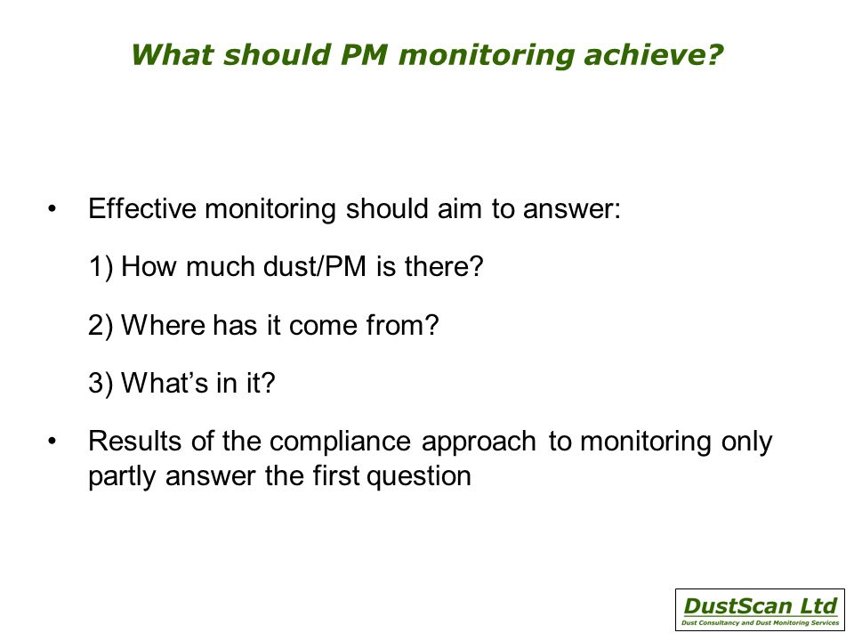 What should PM monitoring achieve.