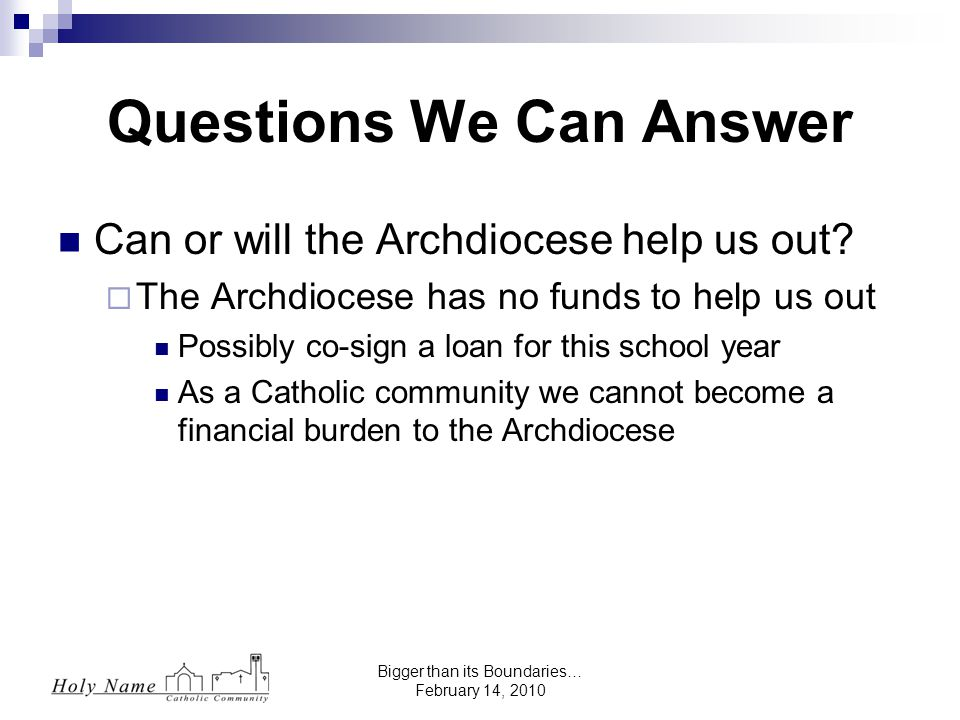 Bigger than its Boundaries… February 14, 2010 Can or will the Archdiocese help us out.