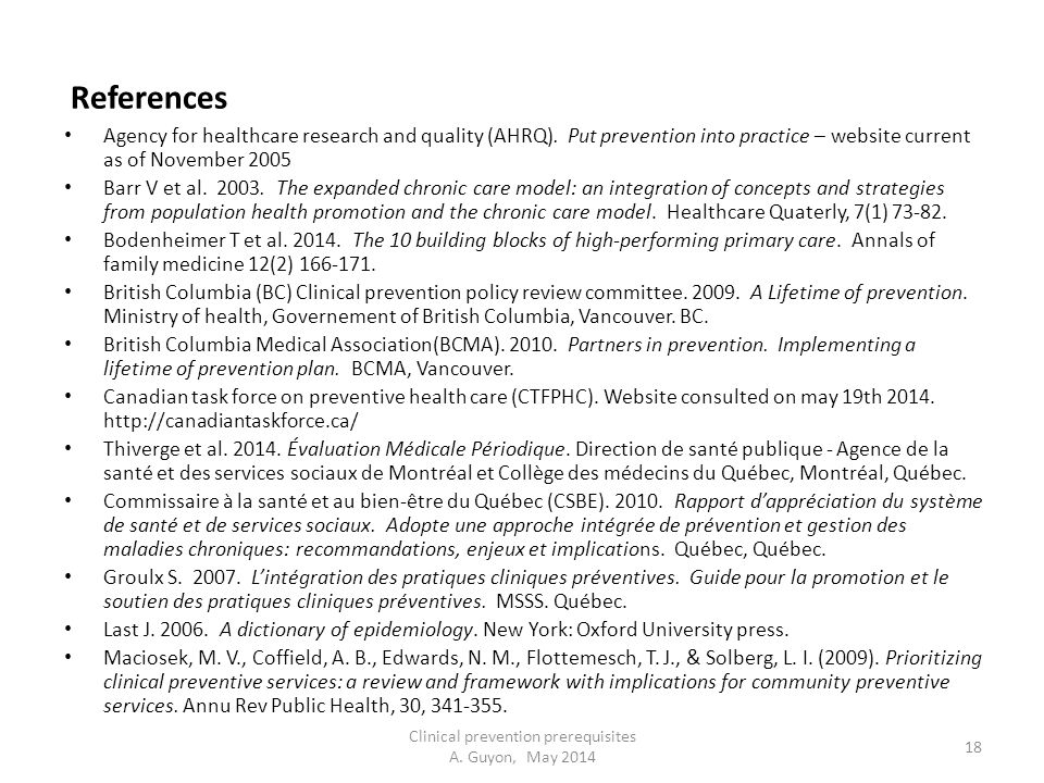 References Agency for healthcare research and quality (AHRQ). Put prevention into practice – website current as of November 2005 Barr V et al. 2003. T