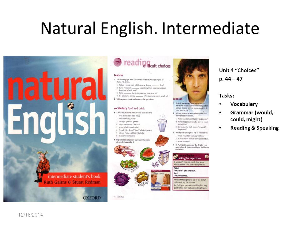 12/18/2014 Natural English. Intermediate Unit 4 Choices p.