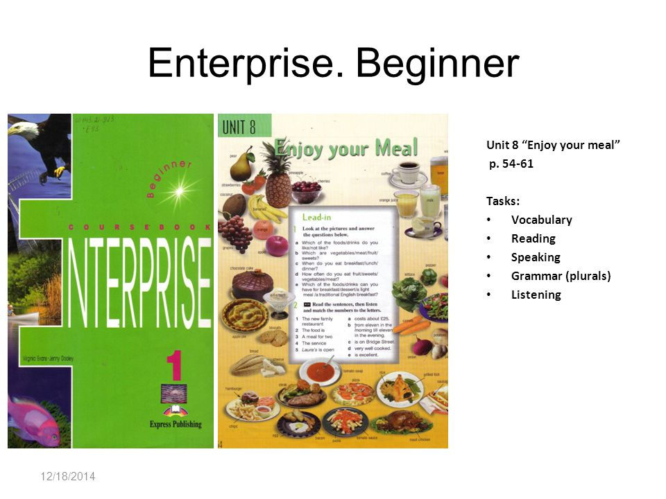 12/18/2014 Enterprise. Beginner Unit 8 Enjoy your meal p.