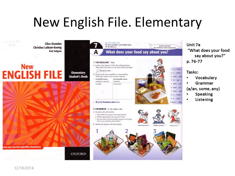 12/18/2014 New English File. Elementary Unit 7a What does your food say about you? p.