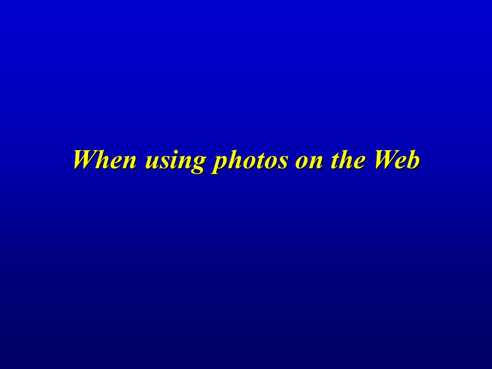 When using photos on the Web