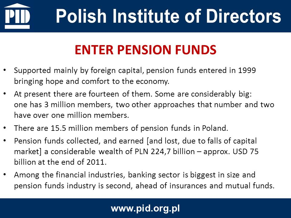 Supported mainly by foreign capital, pension funds entered in 1999 bringing hope and comfort to the economy.