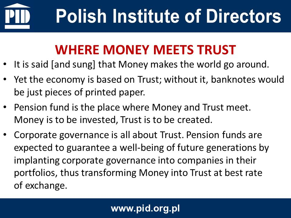 At general meetings held in Warsaw [all pension funds are seated there] funds are represented by competent employees, investment directors or lawyers.