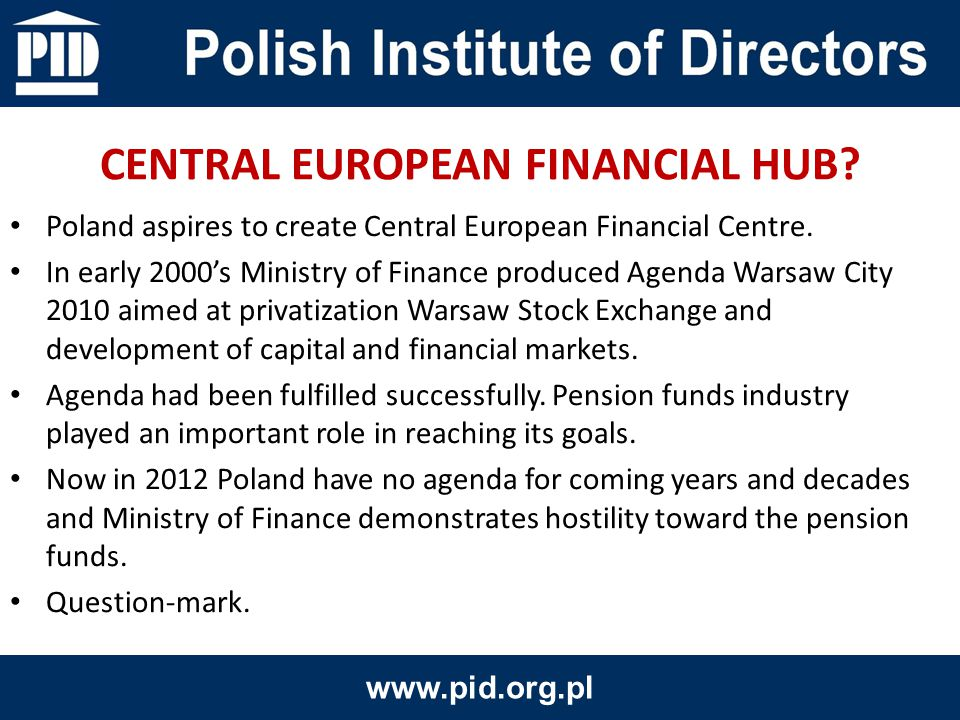 Poland aspires to create Central European Financial Centre.