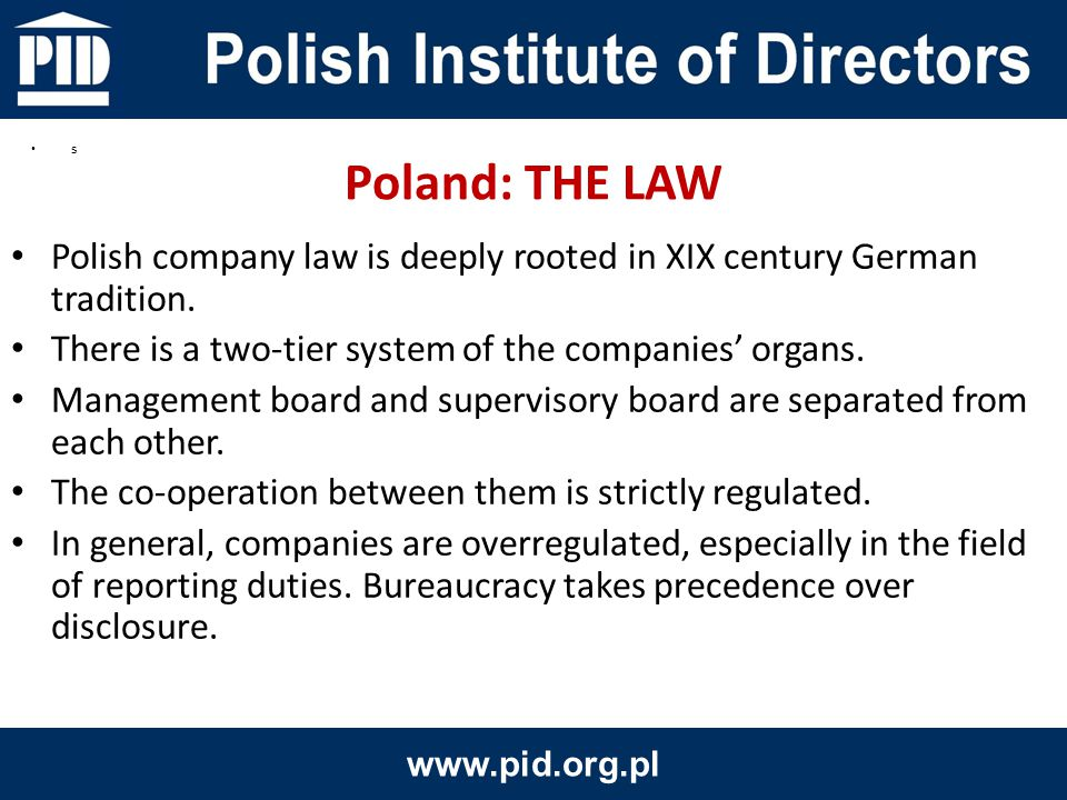 Polish company law is deeply rooted in XIX century German tradition.