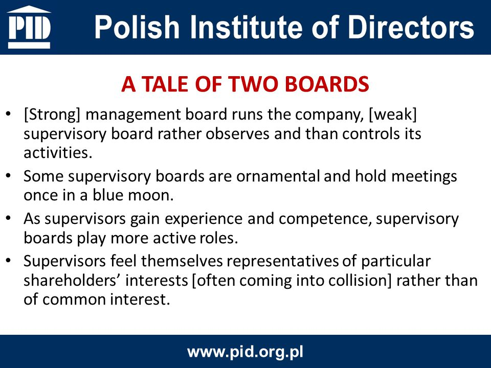 [Strong] management board runs the company, [weak] supervisory board rather observes and than controls its activities.