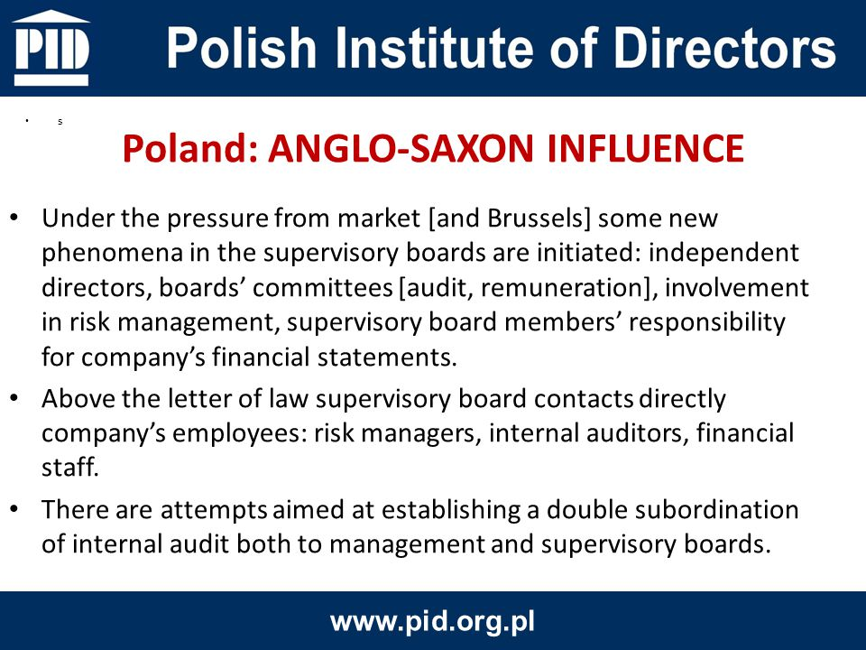 Under the pressure from market [and Brussels] some new phenomena in the supervisory boards are initiated: independent directors, boards' committees [audit, remuneration], involvement in risk management, supervisory board members' responsibility for company's financial statements.