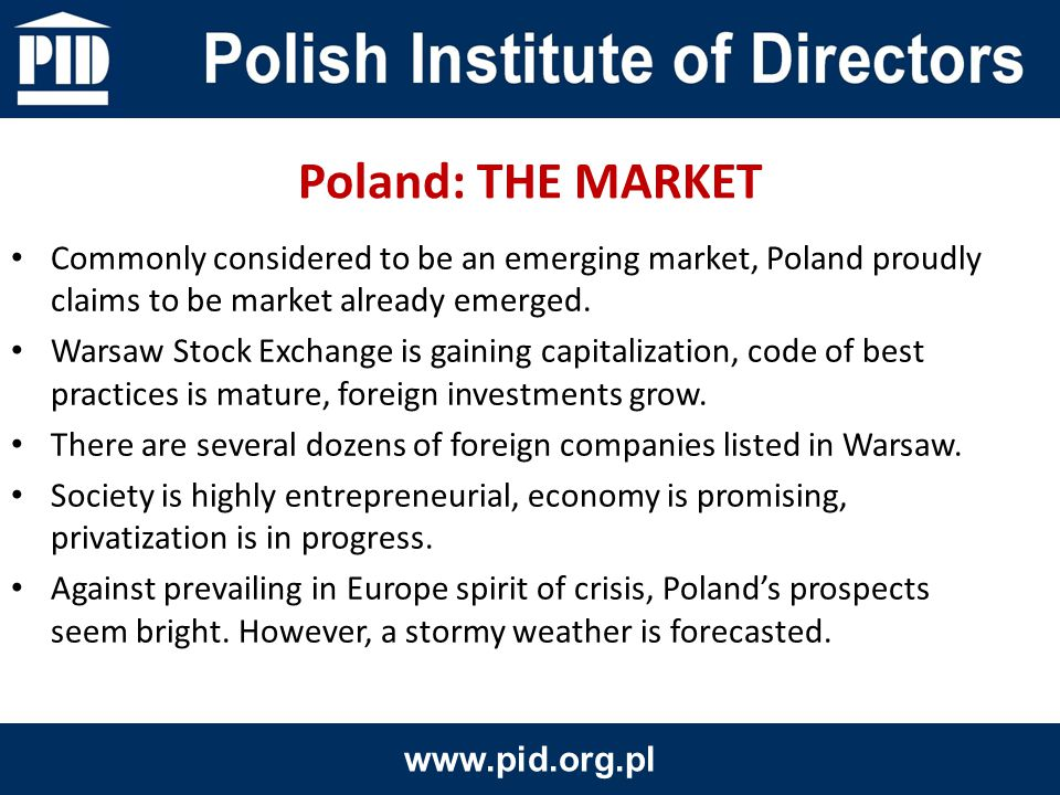 At Polish market there is not an official corporate governance watchdog.