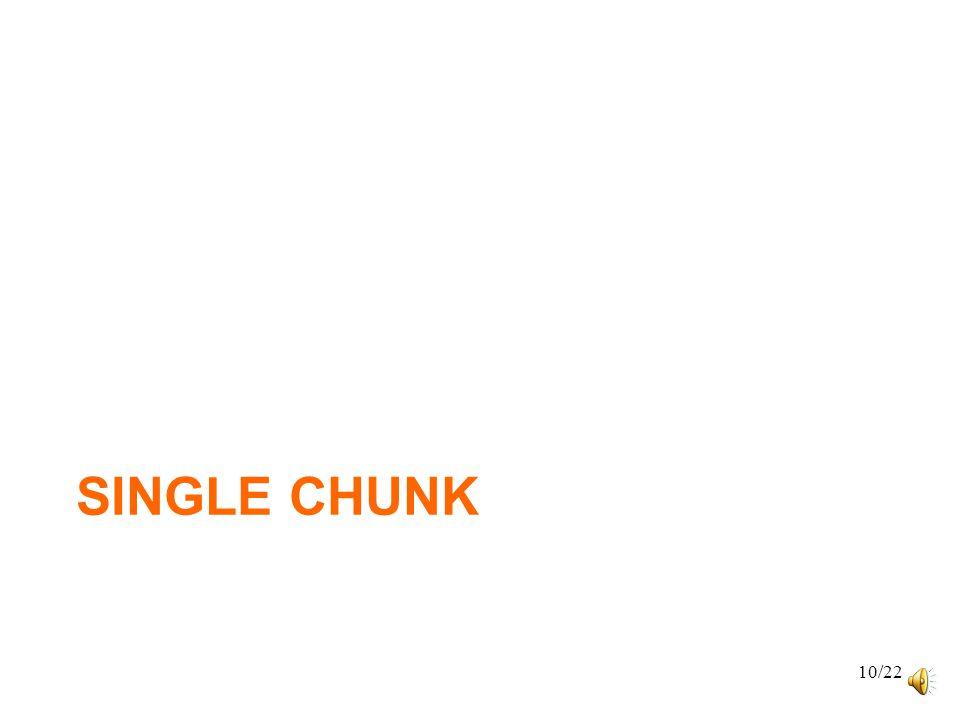 SINGLE CHUNK 10/22