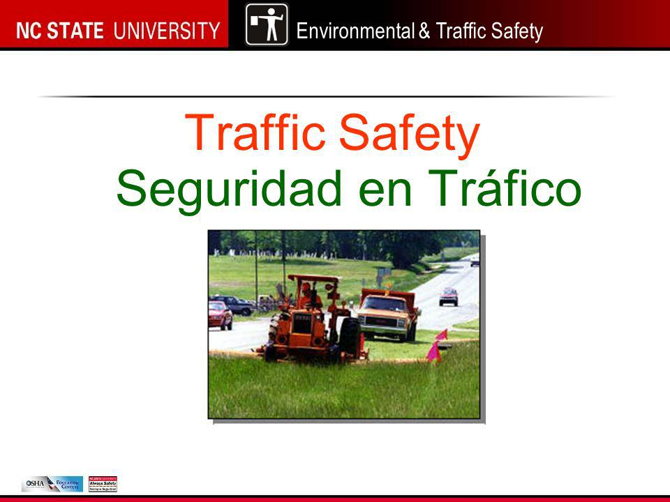Environmental & Traffic Safety Traffic Safety Seguridad en Tráfico