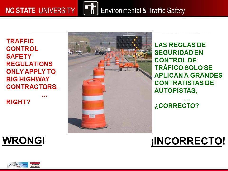 Environmental & Traffic Safety TRAFFIC CONTROL SAFETY REGULATIONS ONLY APPLY TO BIG HIGHWAY CONTRACTORS, … RIGHT.