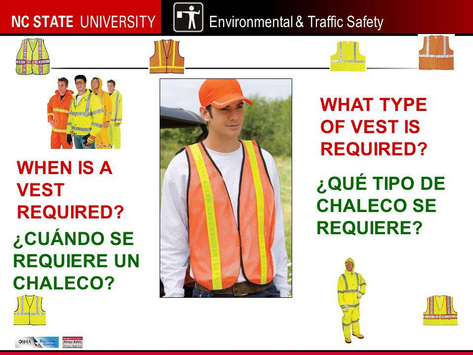 Environmental & Traffic Safety WHEN IS A VEST REQUIRED.
