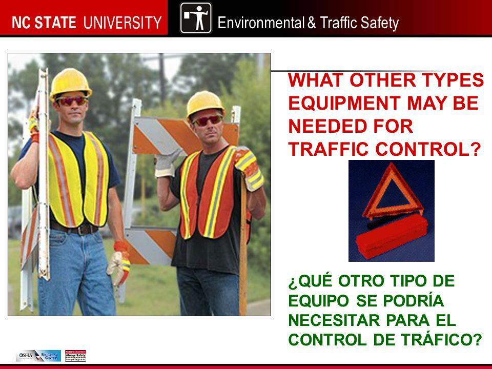 Environmental & Traffic Safety WHAT OTHER TYPES EQUIPMENT MAY BE NEEDED FOR TRAFFIC CONTROL.