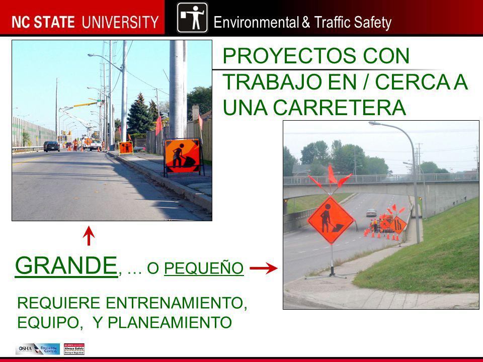 Environmental & Traffic Safety GRANDE, … O PEQUEÑO PROYECTOS CON TRABAJO EN / CERCA A UNA CARRETERA REQUIERE ENTRENAMIENTO, EQUIPO, Y PLANEAMIENTO