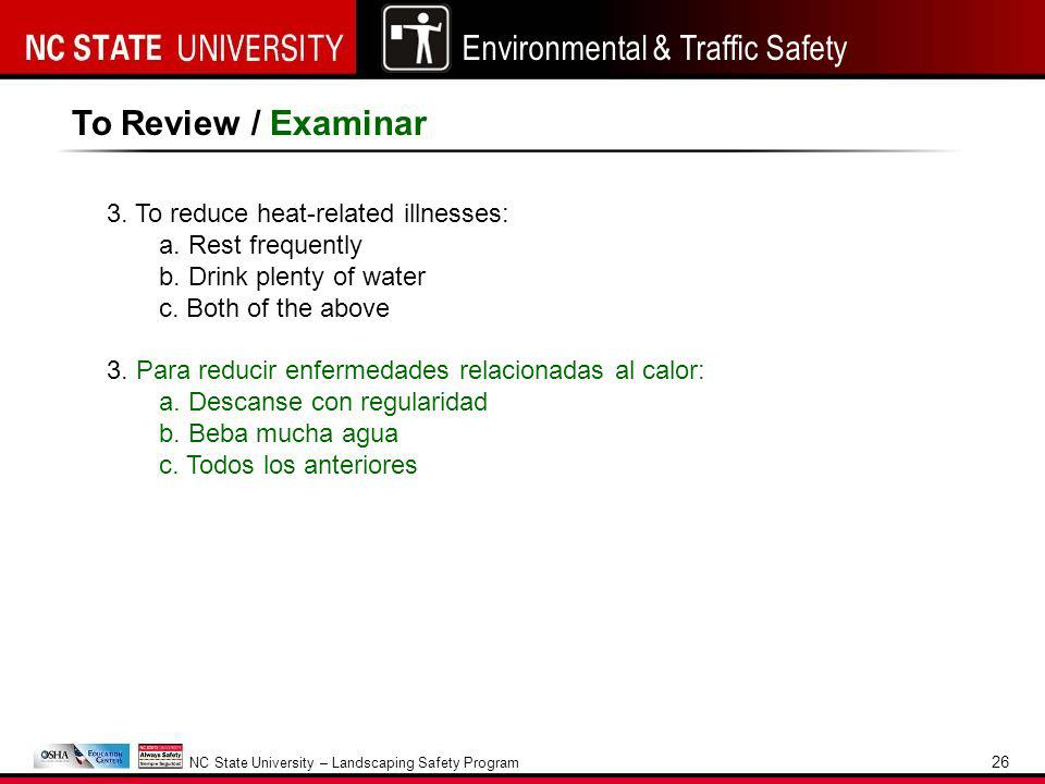 Environmental & Traffic Safety NC State University – Landscaping Safety Program 26 To Review / Examinar 3.