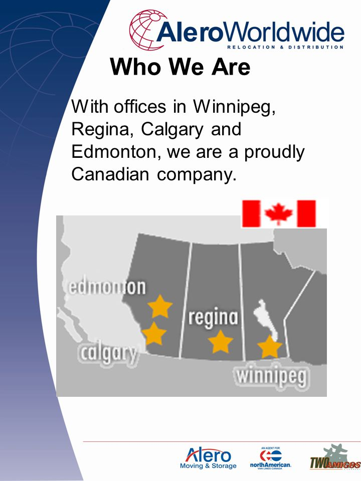 Who We Are With offices in Winnipeg, Regina, Calgary and Edmonton, we are a proudly Canadian company.