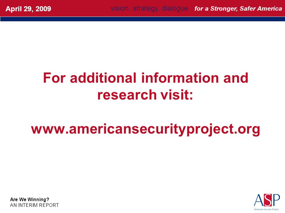 For additional information and research visit: www.americansecurityproject.org March 2008Update vision.