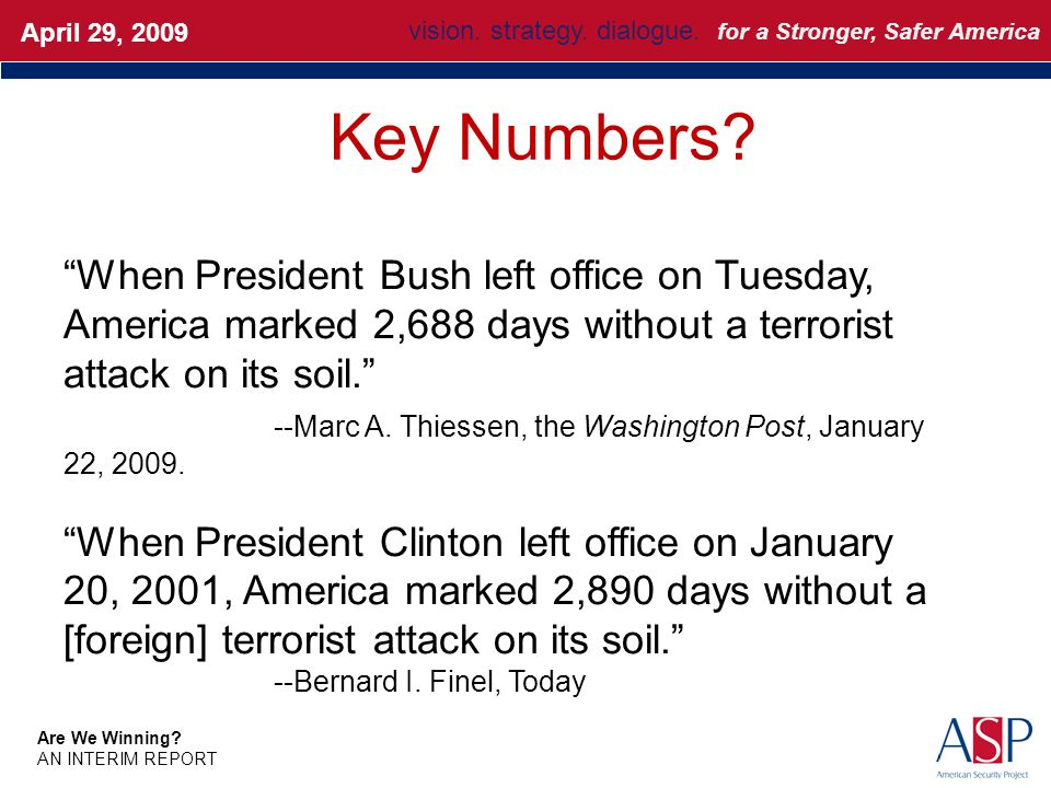 """Key Numbers? March 2008Update """"When President Bush left office on Tuesday, America marked 2,688 days without a terrorist attack on its soil."""" --Marc A"""