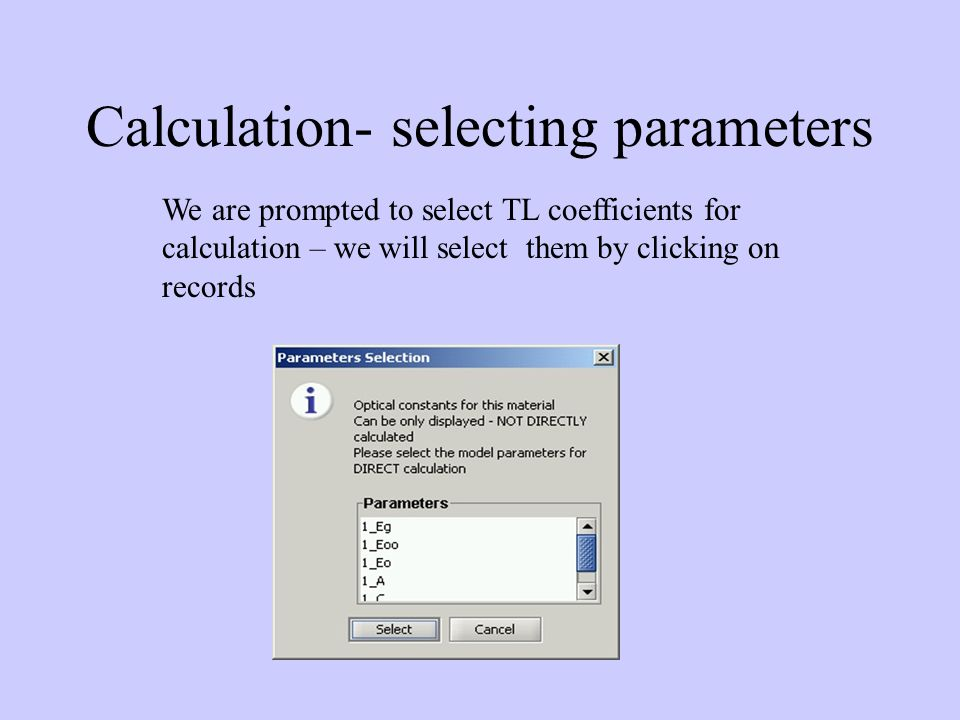 Calculation- selecting parameters We are prompted to select TL coefficients for calculation – we will select them by clicking on records