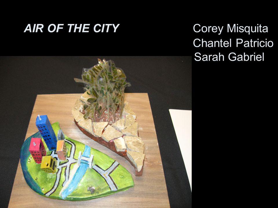 AIR OF THE CITY Corey Misquita Chantel Patricio Sarah Gabriel