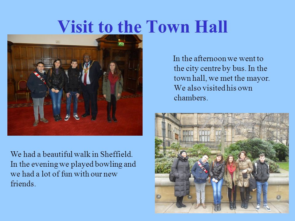 Visit to the Town Hall In the afternoon we went to the city centre by bus.