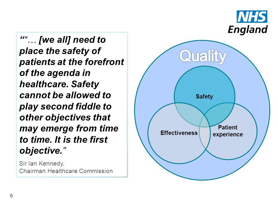 6 … [we all] need to place the safety of patients at the forefront of the agenda in healthcare.