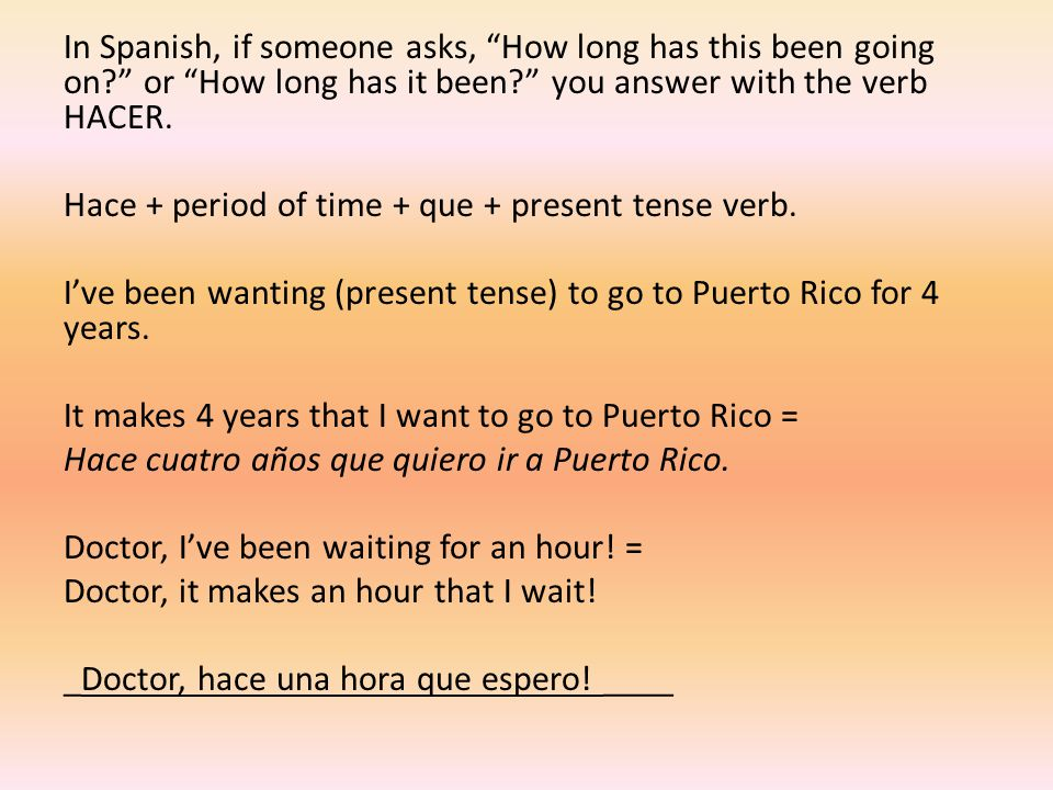 We've been studying for 15 minutes = _Hace quince minutos que estudiamos____