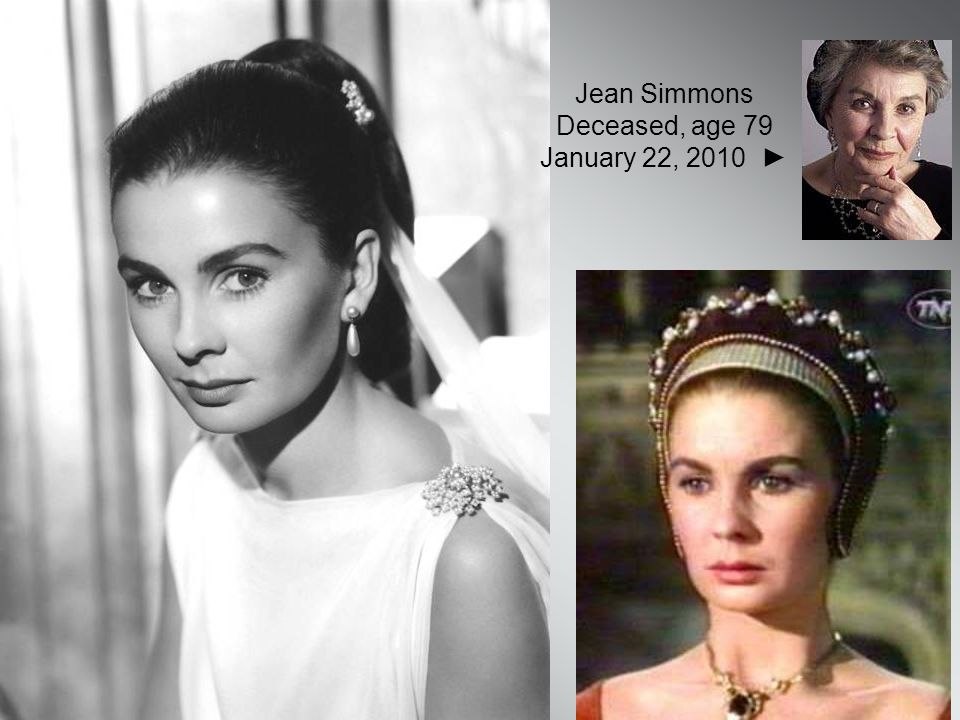 Elizabeth Taylor ◄ Deceased at age 79 March 23, 2011