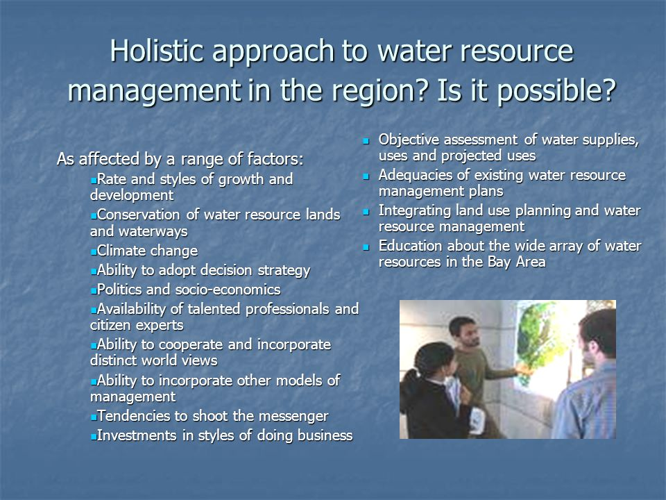 Holistic approach to water resource management in the region.