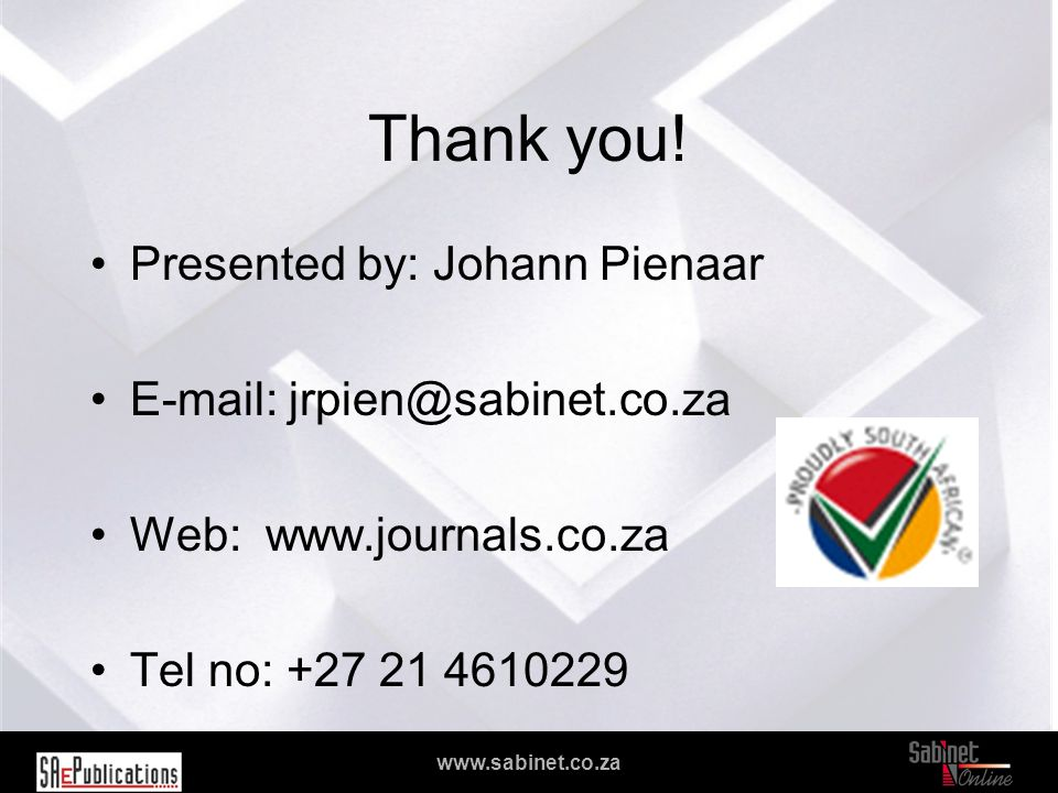 We facilitate access to information www.sabinet.co.za Thank you.
