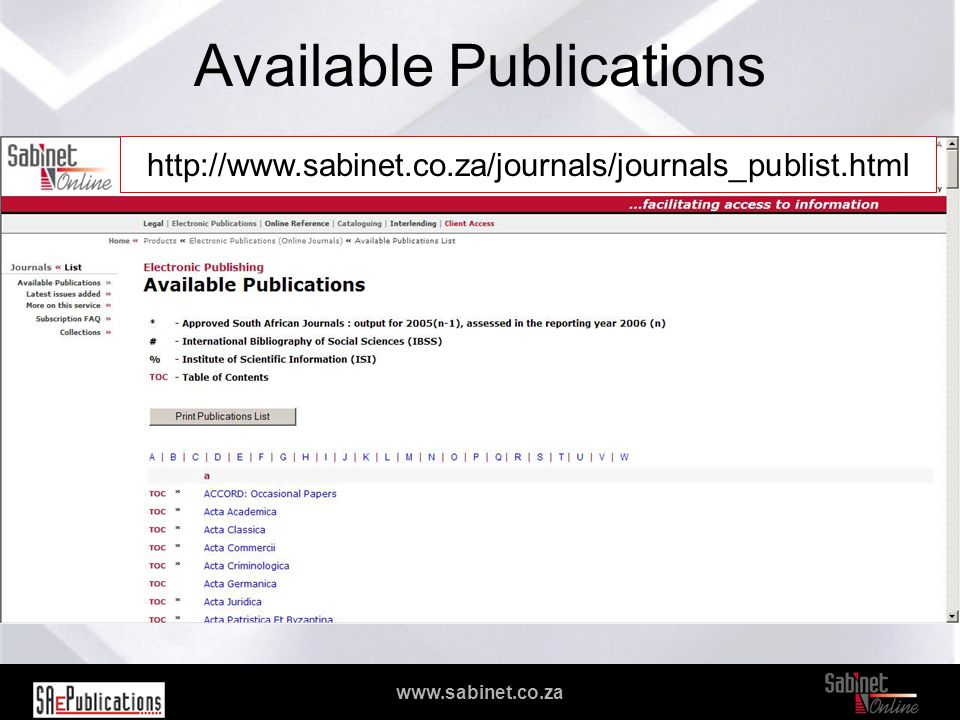 We facilitate access to information www.sabinet.co.za Available Publications http://www.sabinet.co.za/journals/journals_publist.html